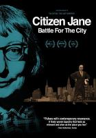 Cover image for Citizen Jane [videorecording DVD] : battle for the city