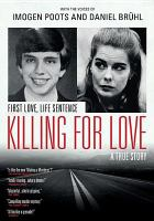 Cover image for Killing for love [videorecording DVD] : a true story