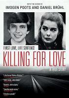 Imagen de portada para Killing for love [videorecording DVD] : a true story