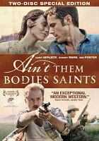 Cover image for Ain't them bodies saints [videorecording DVD] : St. Nick