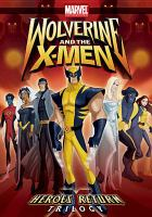 Cover image for Wolverine and the X-Men. Vol. 1 : Heroes return trilogy