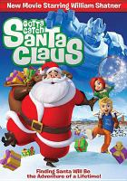 Cover image for Gotta catch Santa Claus [videorecording DVD]