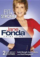 Imagen de portada para Jane Fonda prime time. Fit & strong
