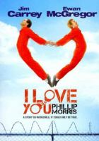 Cover image for I love you Phillip Morris