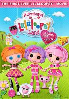 Cover image for Adventures in Lalaloopsy land [videorecording DVD] : The search for pillow
