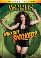 Cover image for Weeds. Season 8, Complete the final season