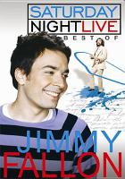 Cover image for Saturday night live. The best of Jimmy Fallon