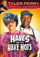 Cover image for The haves and the have nots [the play]