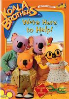 Imagen de portada para The Koala Brothers. We're here to help! [videorecording DVD]