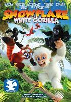 Cover image for Snowflake : the white gorilla [videorecording DVD]