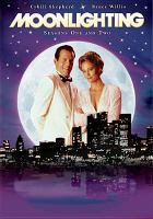 Cover image for Moonlighting. Seasons 1 & 2, Complete [videorecording DVD]