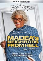 Cover image for Madea's neighbors from Hell [videorecording DVD] : the play