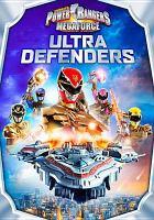 Cover image for Power Rangers megaforce. Volume 4 : Ultra defenders [videorecording DVD]