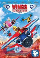 Imagen de portada para Wings : sky force heroes [videorecording DVD]