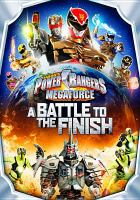 Cover image for Power Rangers megaforce. Volume 5 : A battle to the finish [videorecording DVD]