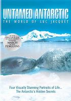 Cover image for Untamed Antarctic the world of Luc Jacquet