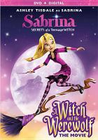 Cover image for Sabrina: secrets of a teenage witch. A witch and the werewolf [videorecording DVD]