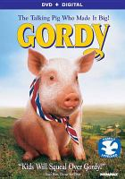 Cover image for Gordy [videorecording DVD] : the talking pig who made it big!