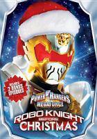 Cover image for Power Rangers megaforce. Robo knight before Christmas [videorecording DVD]