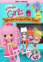 Cover image for Lalaloopsy girls. Welcome to L.A.L.A. prep school [videorecording DVD]