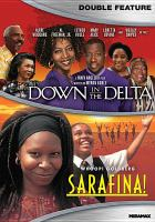 Cover image for Down in the Delta ; Sarafina! [videorecording DVD]
