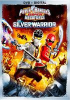 Cover image for Power Rangers super megaforce. Volume 2 : The silver warrior [videorecording DVD]