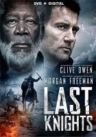 Cover image for The last knights [videorecording DVD]