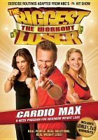 Cover image for The biggest loser, the workout. Cardio max