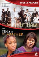 Cover image for Pastor Brown [videorecording DVD] Sins of the Mother