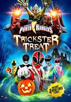 Cover image for Power rangers. Trickster treat [videorecording DVD]