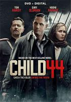 Cover image for Child 44 [videorecording DVD]