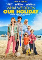 Cover image for What we did on our holiday [videorecording DVD]