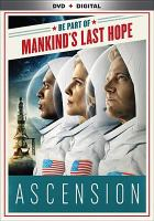 Cover image for Ascension [videorecording DVD] : Be part of mankind's last hope