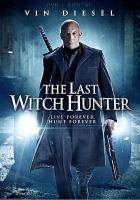Cover image for The last witch hunter [videorecording DVD]