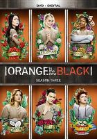 Cover image for Orange is the new black. Season 3, Complete [videorecording DVD]