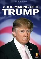 Cover image for The making of Trump [videorecording DVD]