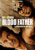 Cover image for Blood father [videorecording DVD]