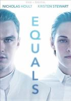 Cover image for Equals [videorecording DVD]