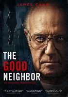 Cover image for The good neighbor [videorecording DVD]