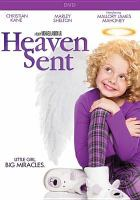 Cover image for Heaven sent [videorecording DVD]
