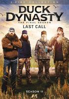 Imagen de portada para Duck dynasty. Season 11, Complete and Final [videorecording DVD] : Last call.