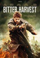 Cover image for Bitter harvest [videorecording DVD]