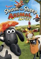 Cover image for Shaun the Sheep [videorecording DVD] : Animal antics