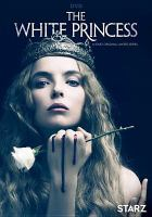 Cover image for The white princess [videorecording DVD]