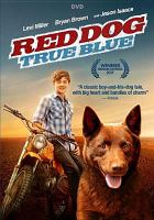 Cover image for Red dog : true blue [videorecording DVD]