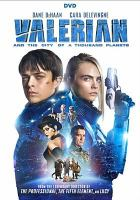 Cover image for Valerian and the city of a thousand planets [videorecording DVD]