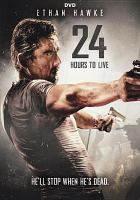 Cover image for 24 hours to live [videorecording DVD]