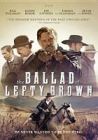 Cover image for The ballad of Lefty Brown [videorecording DVD]