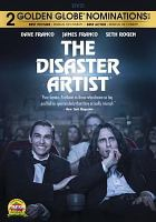Cover image for The disaster artist [videorecording DVD] : based on a true story