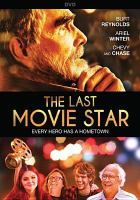 Cover image for The last movie star [videorecording DVD]